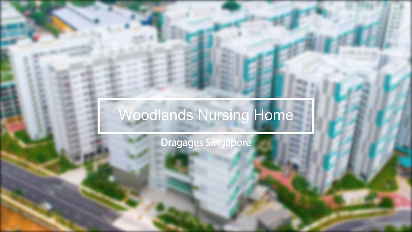 Woodlands Care Home Dragages Singapore